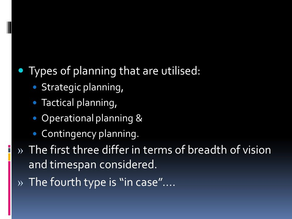 Types of planning that are utilised: