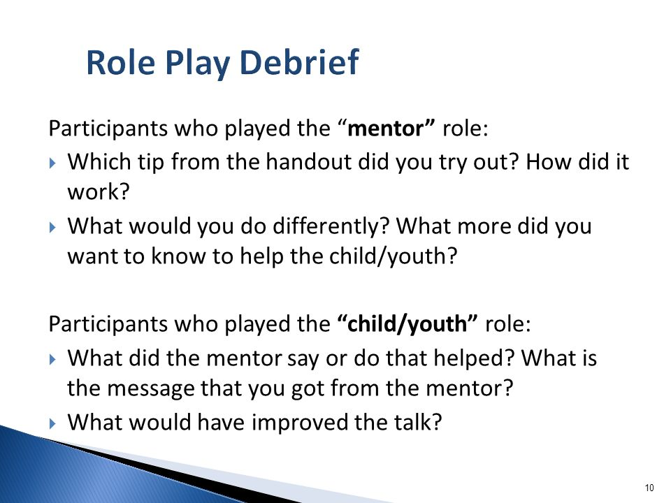 Role Play Debrief Participants who played the mentor role: