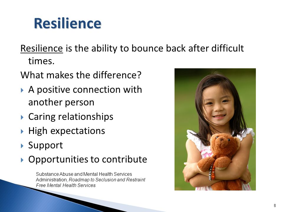 Resilience Resilience is the ability to bounce back after difficult times. What makes the difference