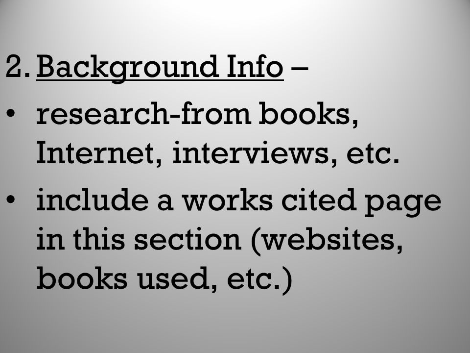 Background Info – research-from books, Internet, interviews, etc.