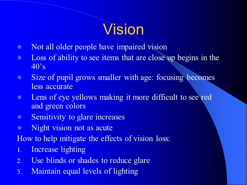 Vision Not all older people have impaired vision