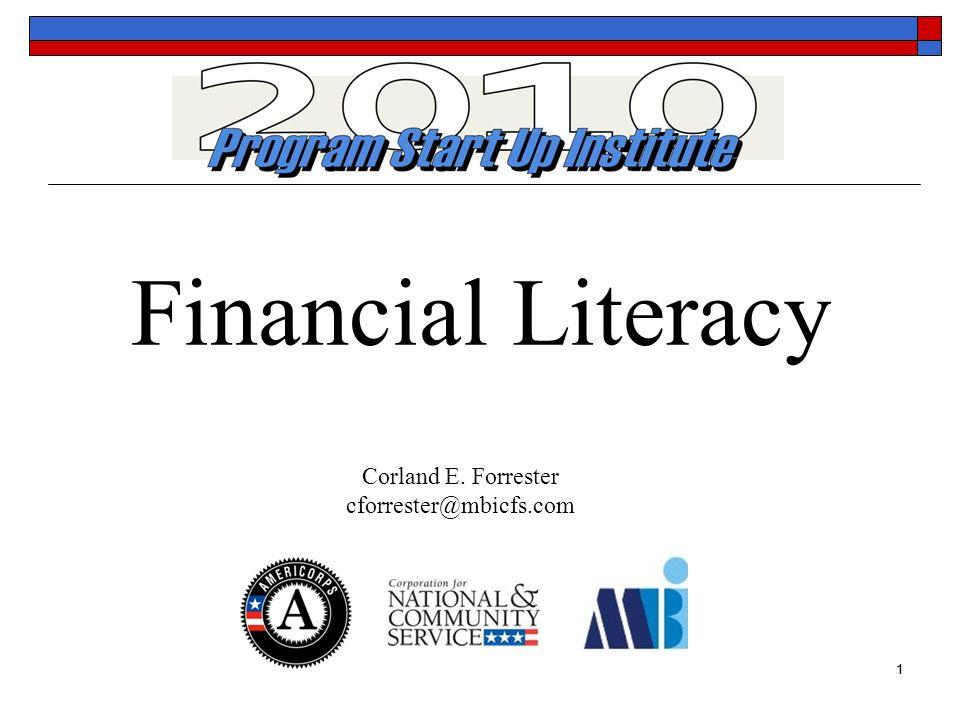 Financial Literacy Corland E. Forrester cforrester@mbicfs.com