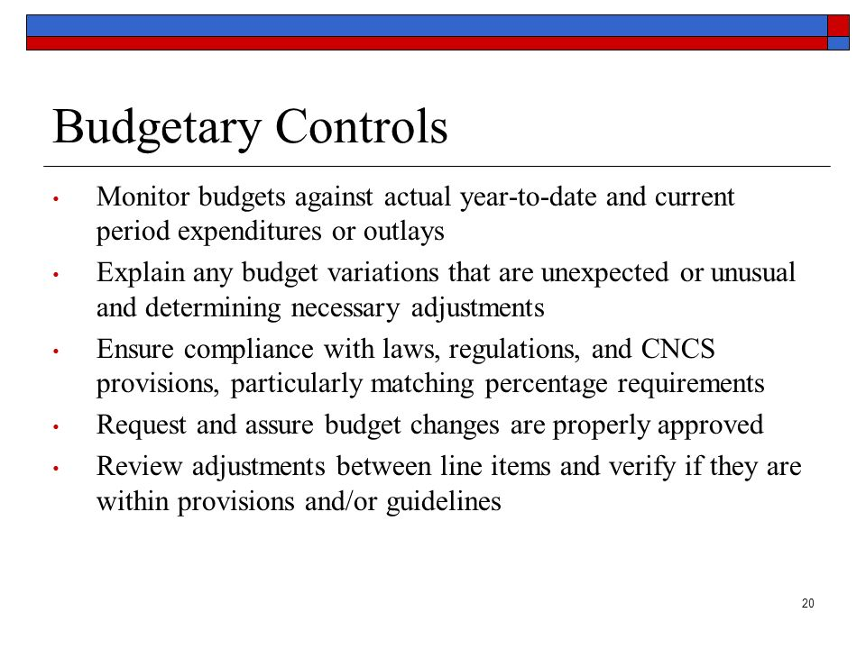 Budgetary Controls Monitor budgets against actual year-to-date and current period expenditures or outlays.