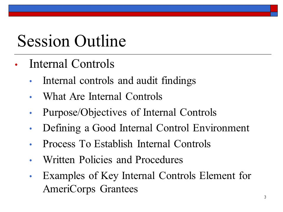 Session Outline Internal Controls Internal controls and audit findings