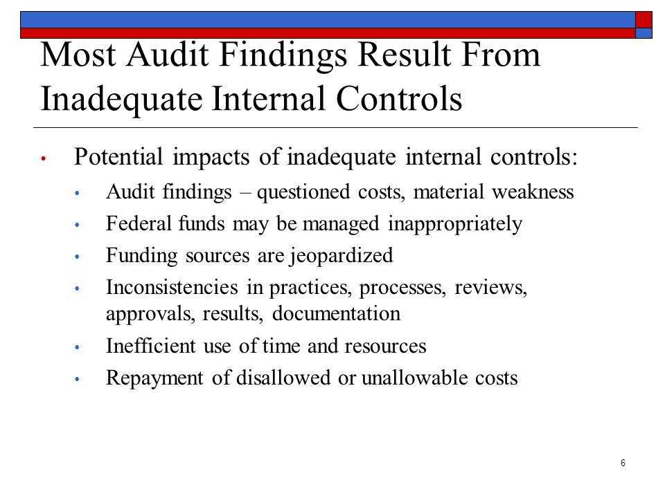 Most Audit Findings Result From Inadequate Internal Controls