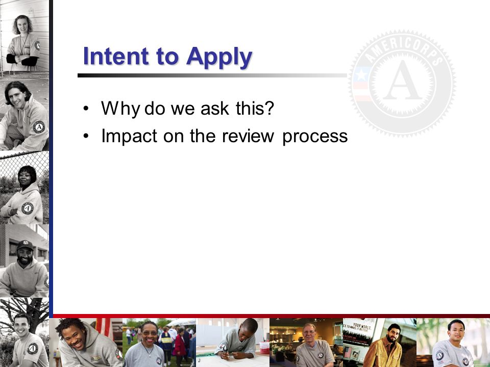 Intent to Apply Why do we ask this Impact on the review process