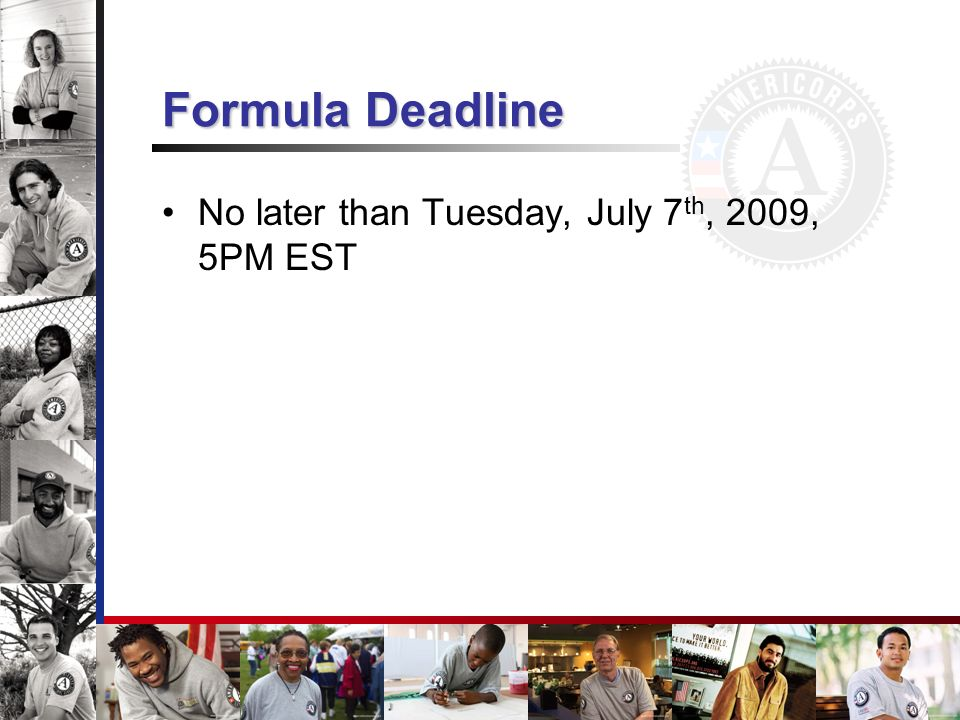 Formula Deadline No later than Tuesday, July 7th, 2009, 5PM EST