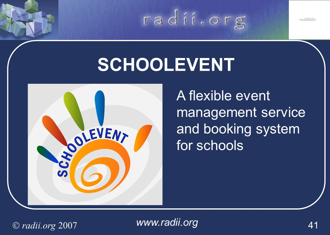 SCHOOLEVENT A flexible event management service and booking system for schools © radii.org 2007