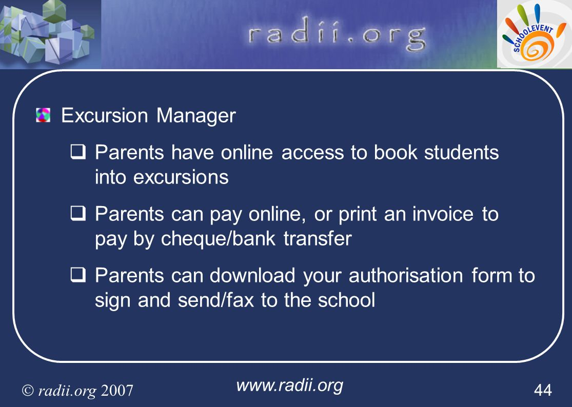 Parents have online access to book students into excursions