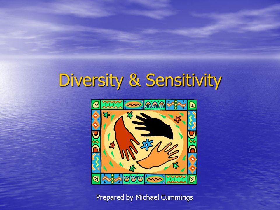Diversity & Sensitivity