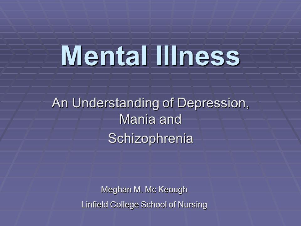 An Understanding of Depression, Mania and Schizophrenia