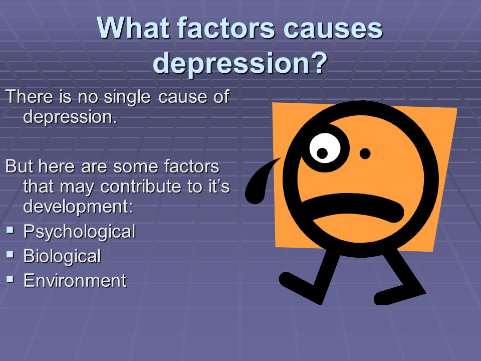 What factors causes depression