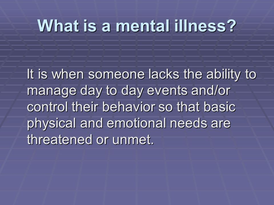 What is a mental illness