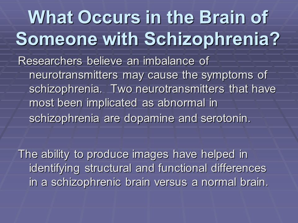 What Occurs in the Brain of Someone with Schizophrenia