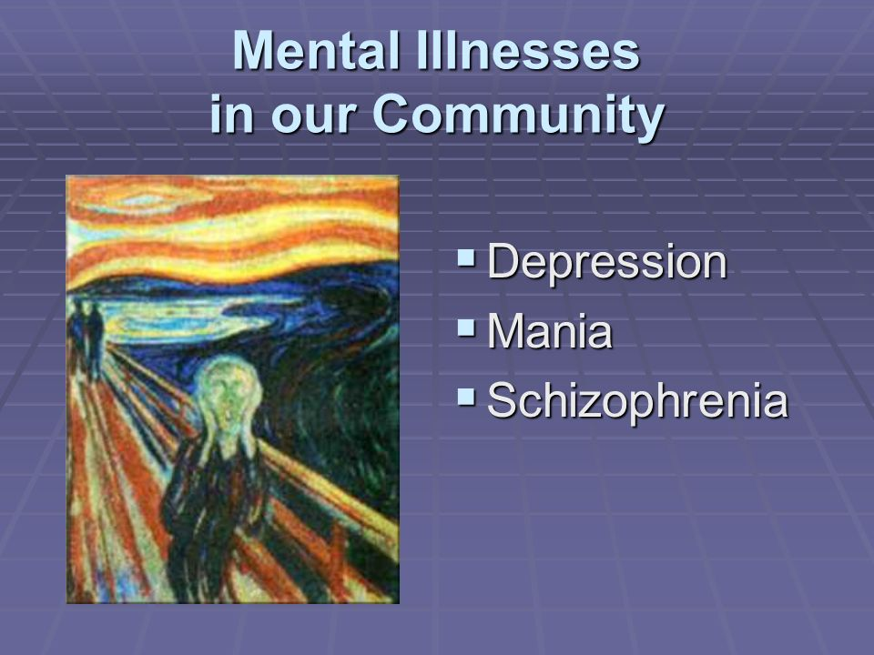 Mental Illnesses in our Community