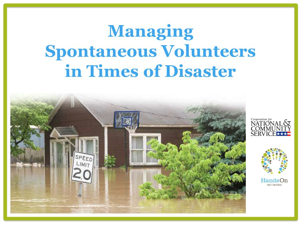 Managing Spontaneous Volunteers in Times of Disaster