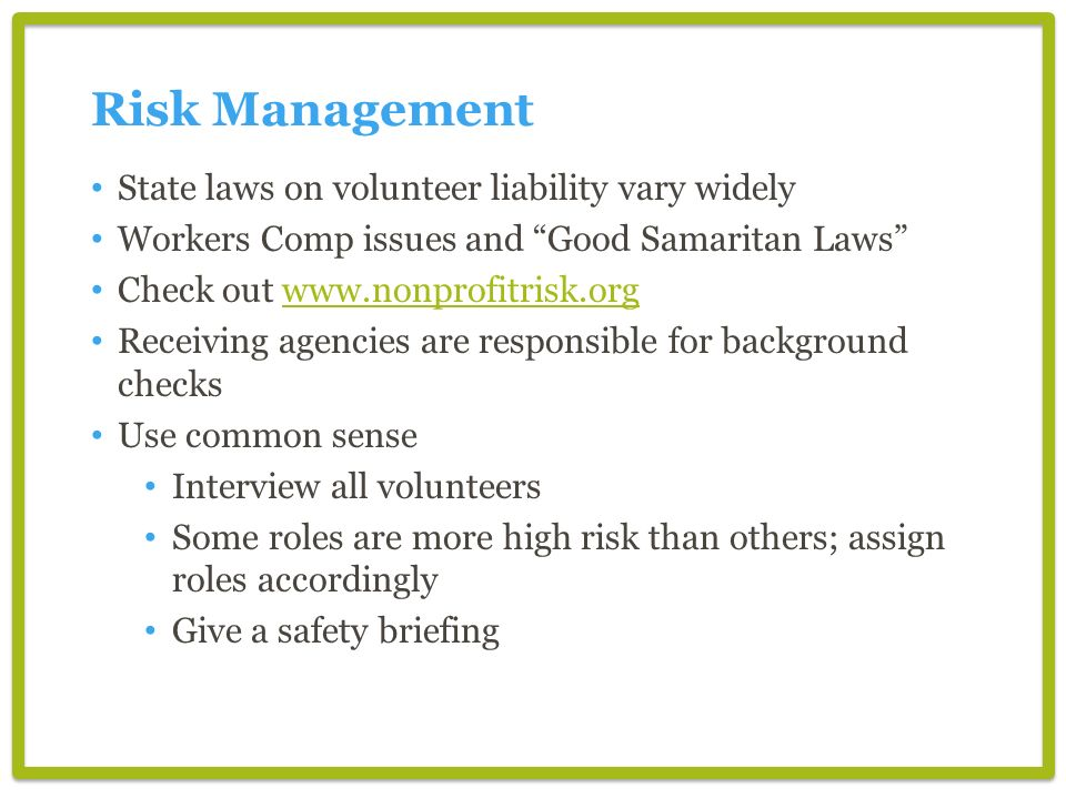 Risk Management State laws on volunteer liability vary widely