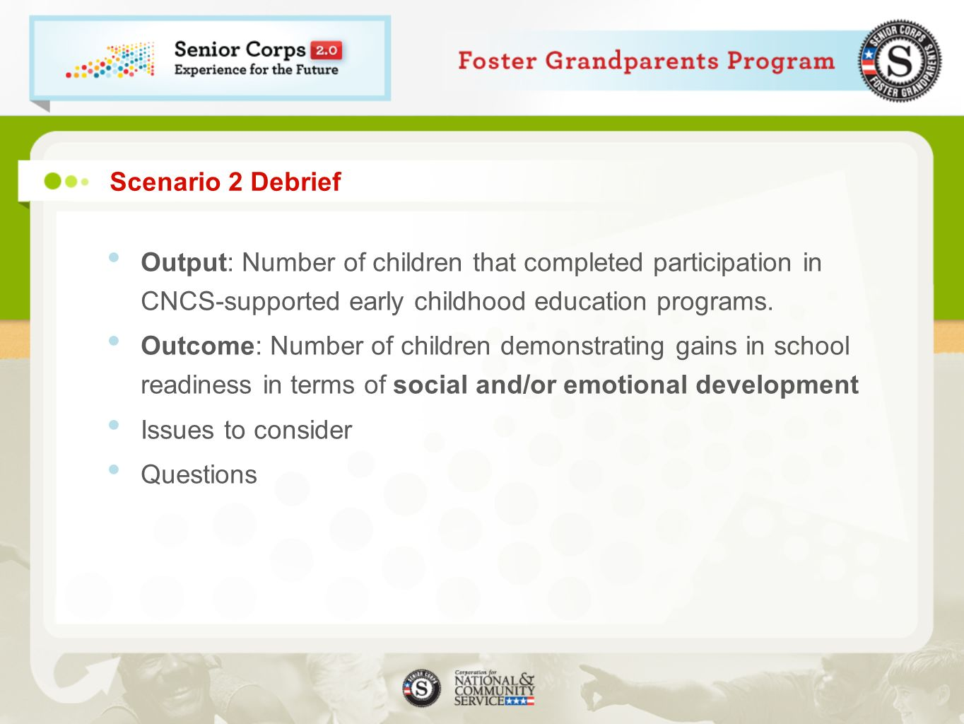 Scenario 2 Debrief Output: Number of children that completed participation in CNCS-supported early childhood education programs.