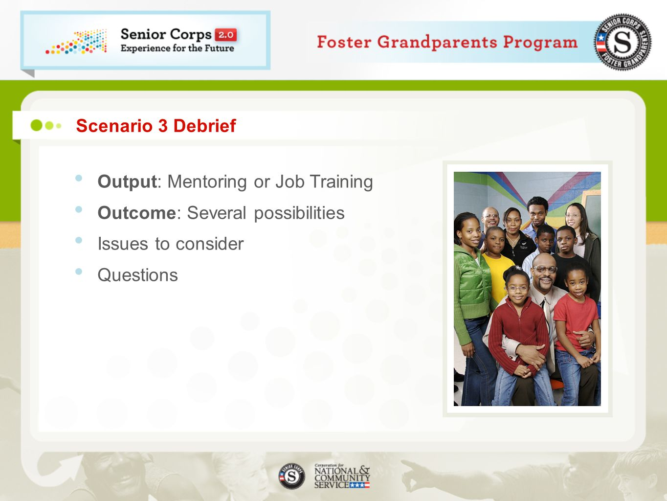 Scenario 3 Debrief Output: Mentoring or Job Training. Outcome: Several possibilities. Issues to consider.
