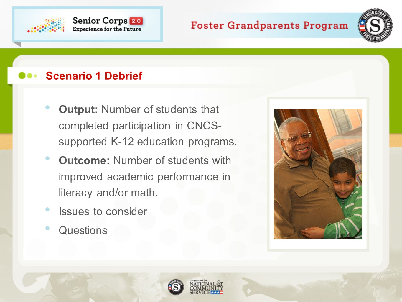Scenario 1 Debrief Output: Number of students that completed participation in CNCS-supported K-12 education programs.