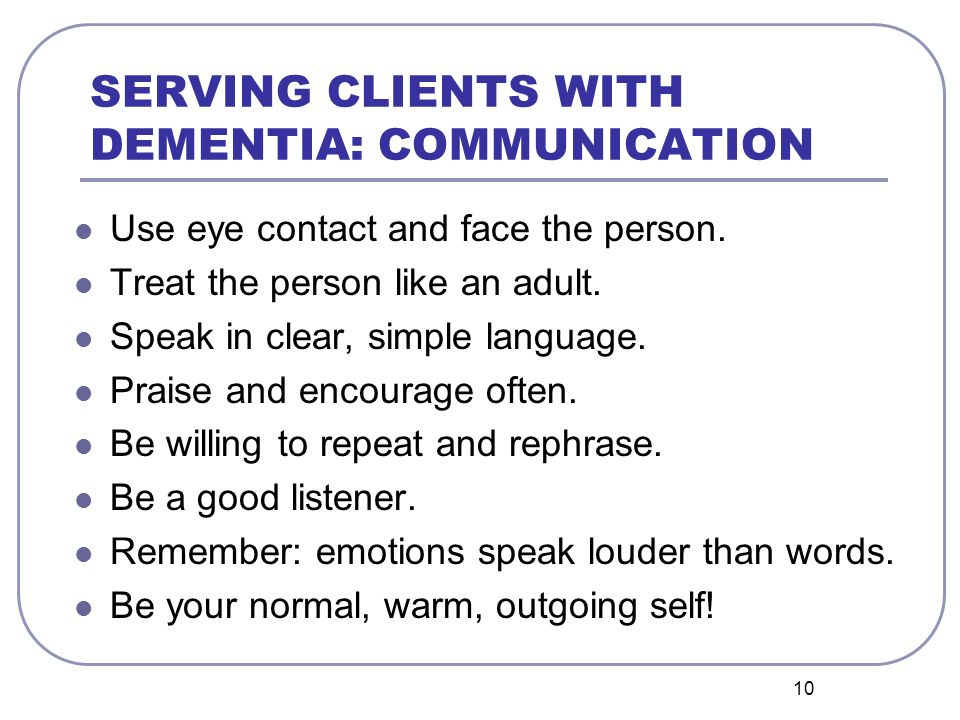 SERVING CLIENTS WITH DEMENTIA: COMMUNICATION