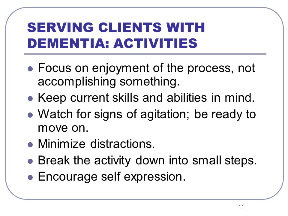 SERVING CLIENTS WITH DEMENTIA: ACTIVITIES