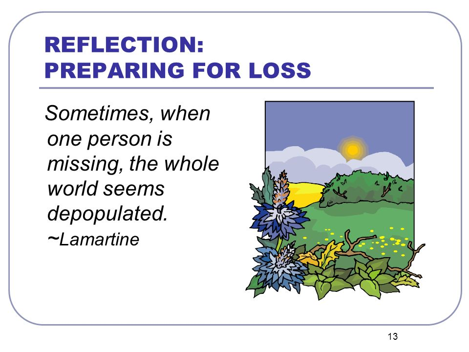 REFLECTION: PREPARING FOR LOSS