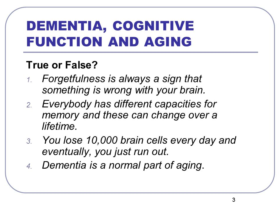 DEMENTIA, COGNITIVE FUNCTION AND AGING