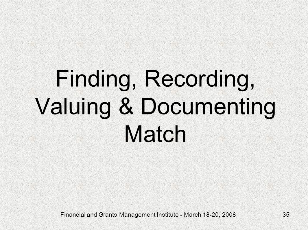 Finding, Recording, Valuing & Documenting Match