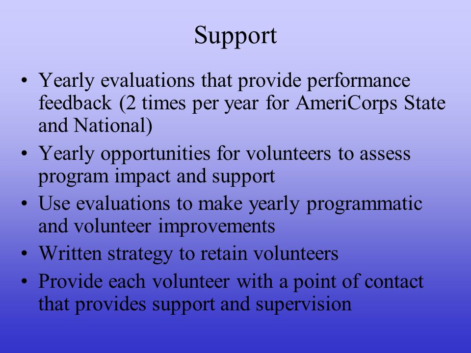 Support Yearly evaluations that provide performance feedback (2 times per year for AmeriCorps State and National)