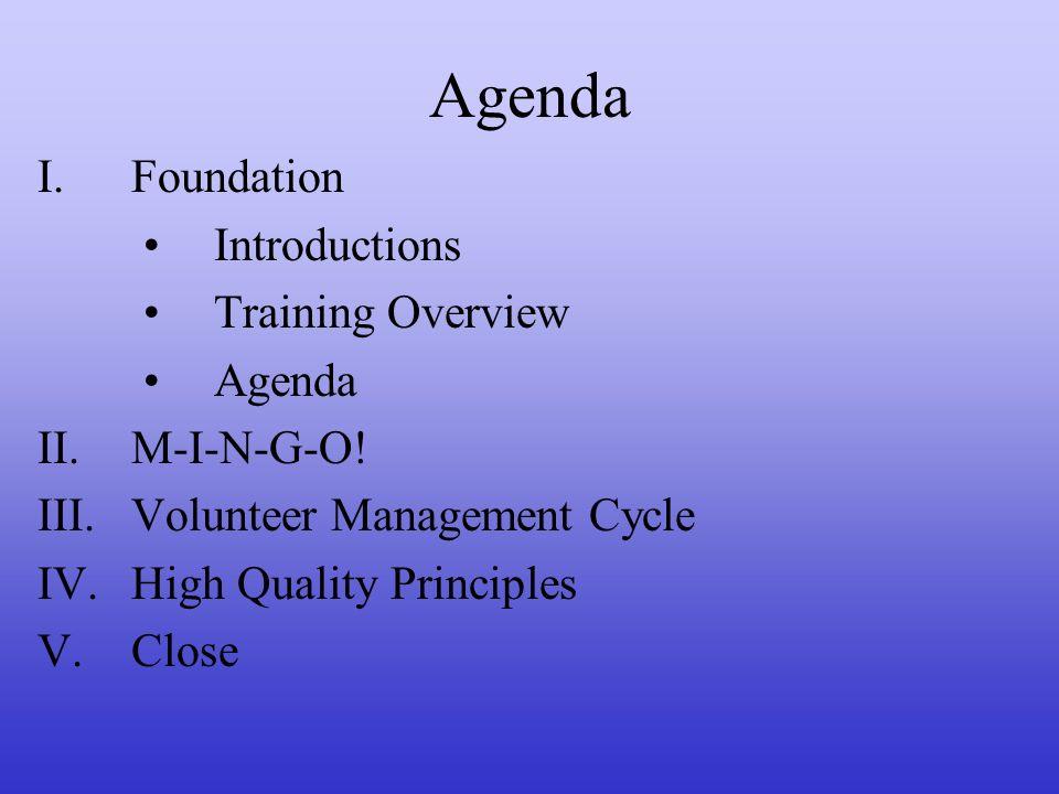 Agenda Foundation Introductions Training Overview Agenda M-I-N-G-O!