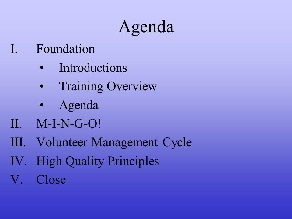 Agenda Foundation Introductions Training Overview Agenda M-I-N-G-O!