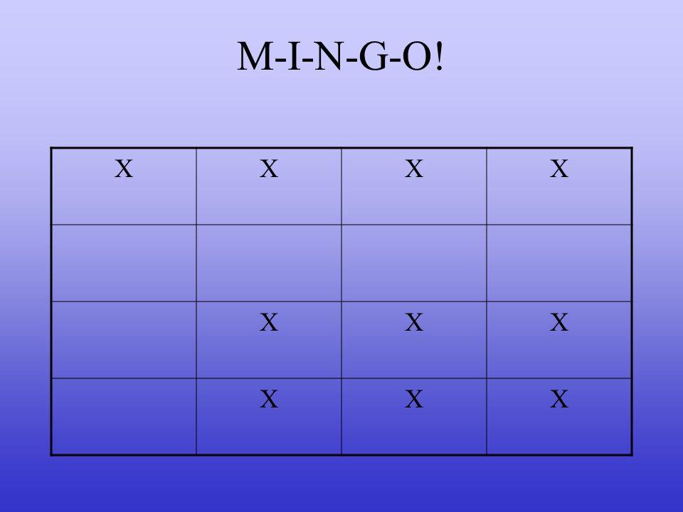 M-I-N-G-O! X