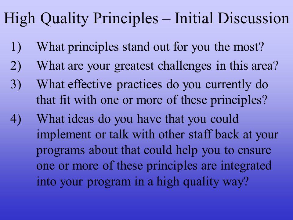 High Quality Principles – Initial Discussion