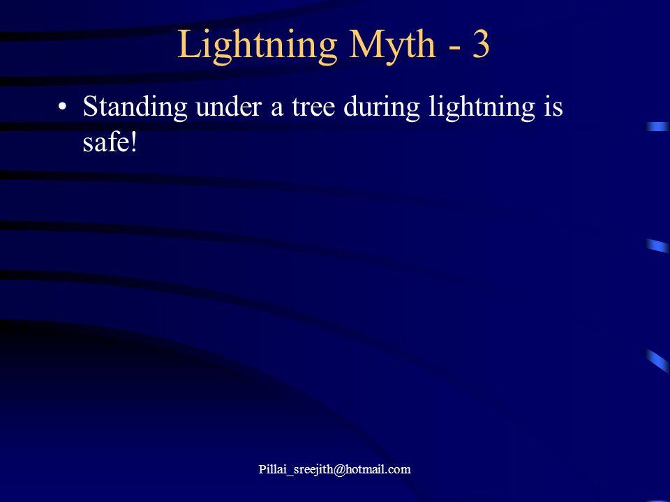 Lightning Myth - 3 Standing under a tree during lightning is safe!