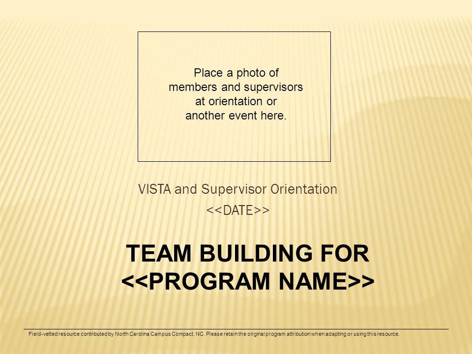 VISTA and Supervisor Orientation <<DATE>>