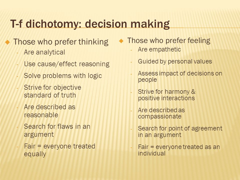T-f dichotomy: decision making