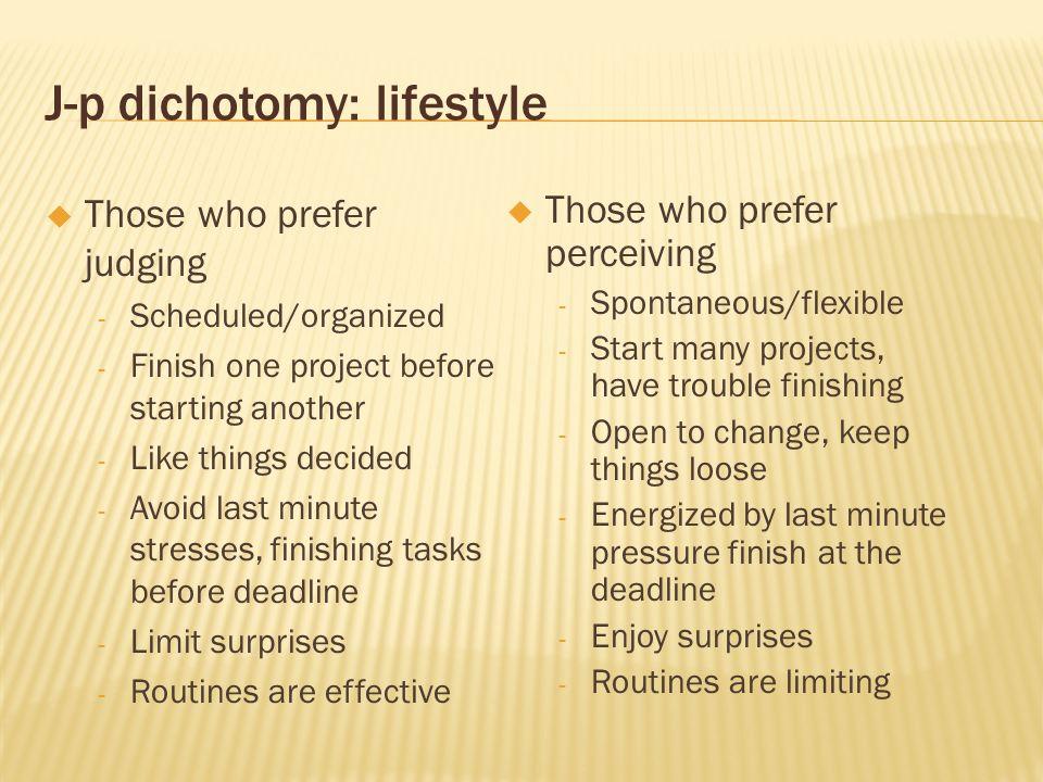 J-p dichotomy: lifestyle
