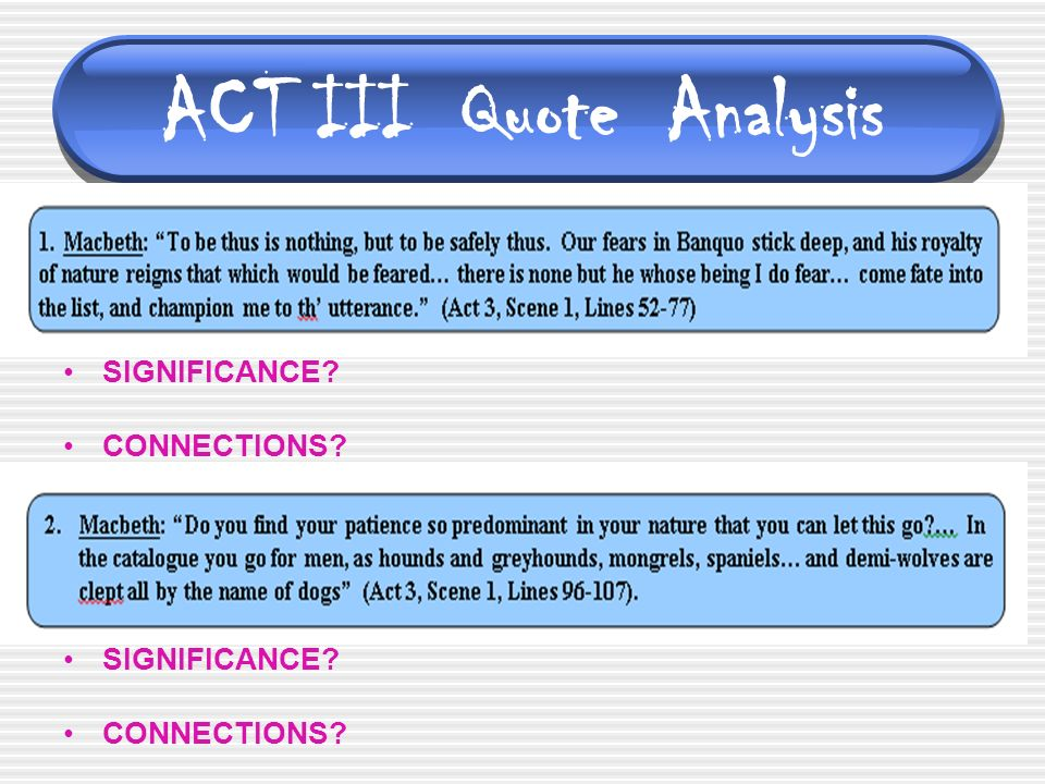 macbeth quotes analysis Below is a selection of quotes from macbeth that no sweat shakespeare users have asked us to translate into plain english: shakespeare's macbeth quote macbeth act 3.