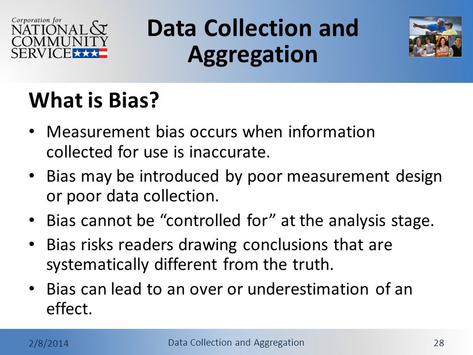 What is Bias Measurement bias occurs when information collected for use is inaccurate.