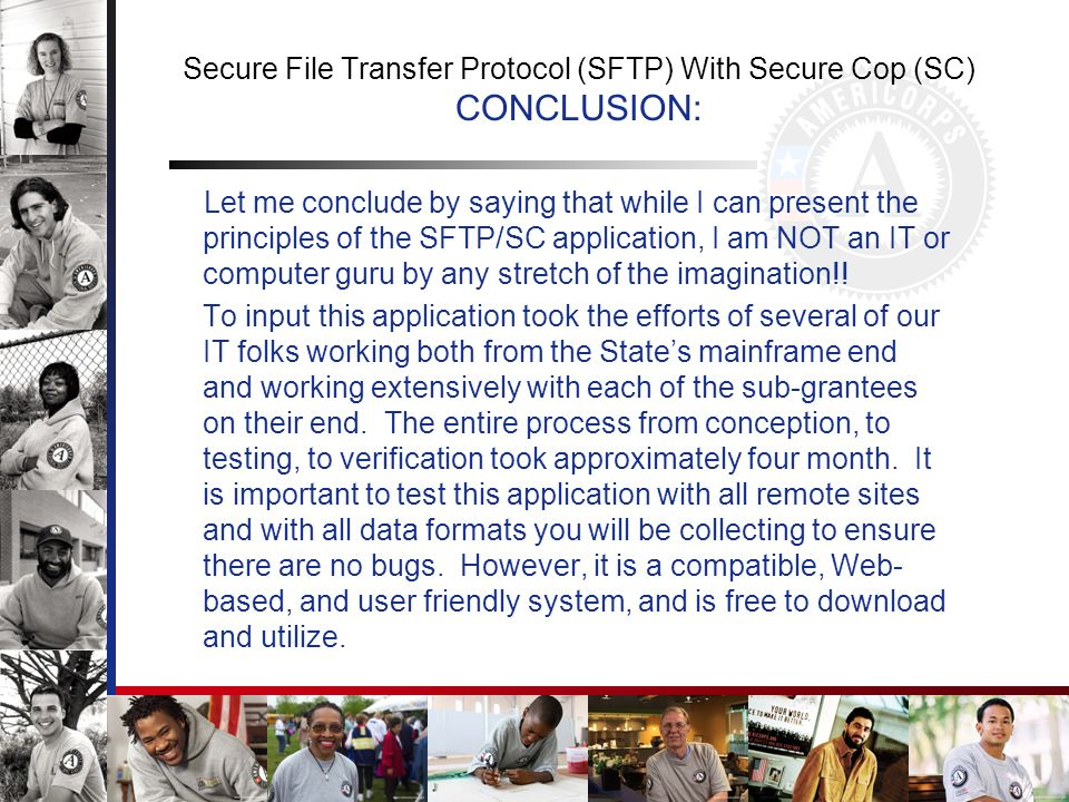 Secure File Transfer Protocol (SFTP) With Secure Cop (SC) CONCLUSION: