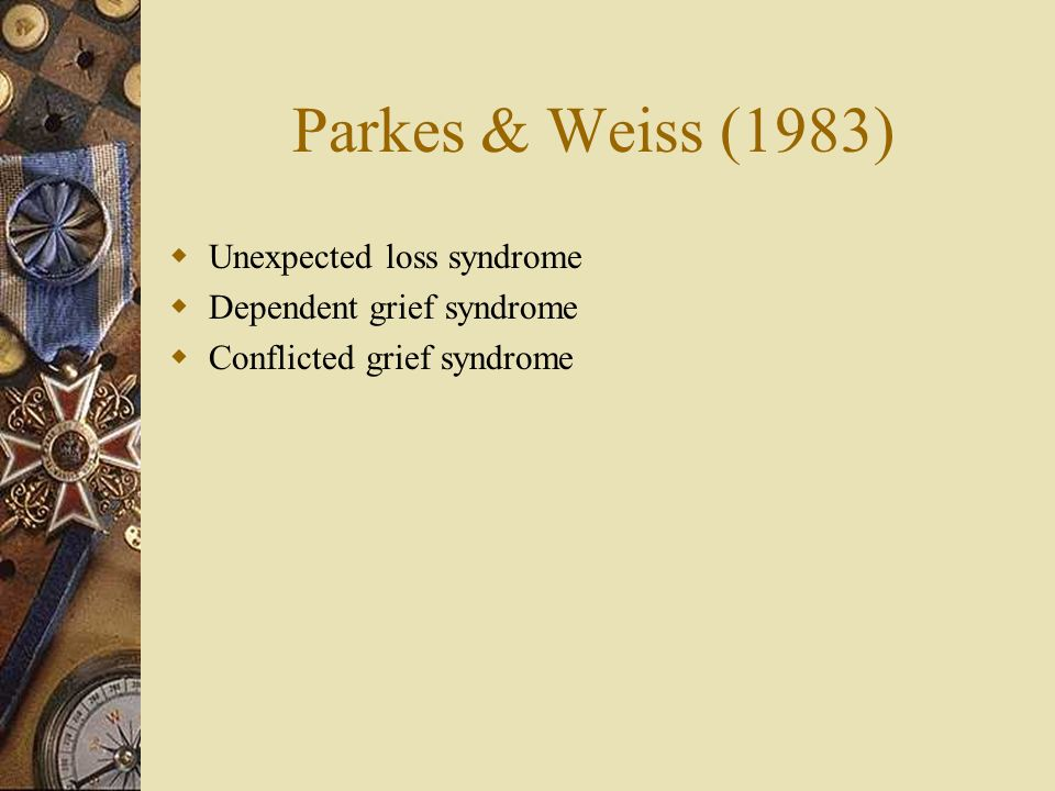 Parkes & Weiss (1983) Unexpected loss syndrome