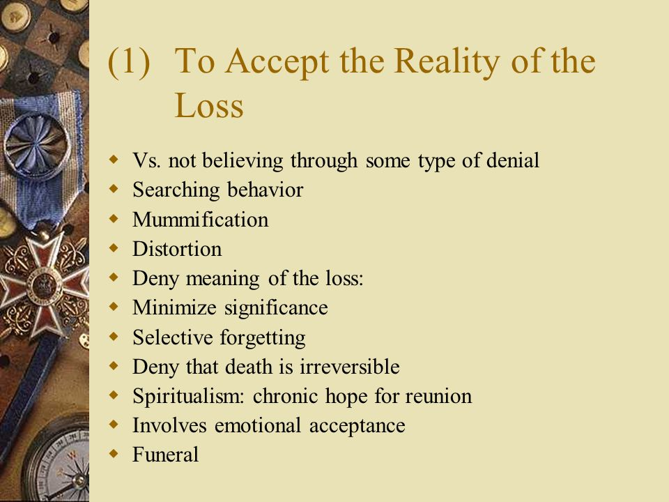 (1) To Accept the Reality of the Loss