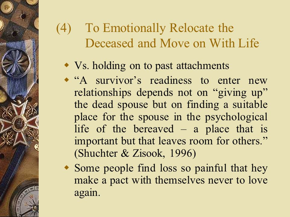 (4) To Emotionally Relocate the Deceased and Move on With Life