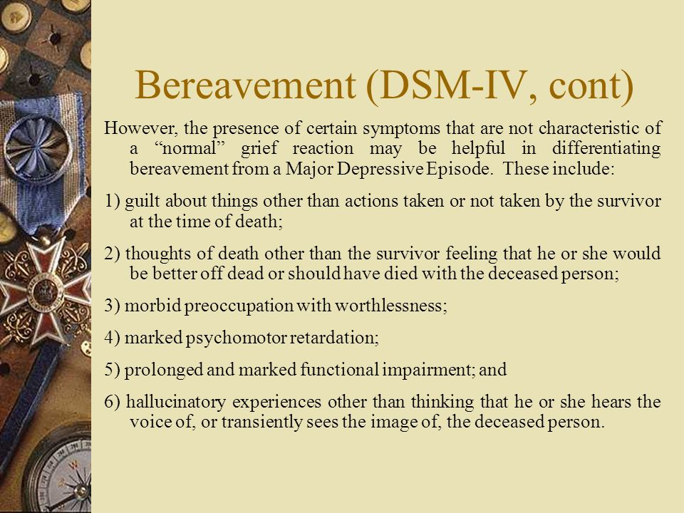 Bereavement (DSM-IV, cont)
