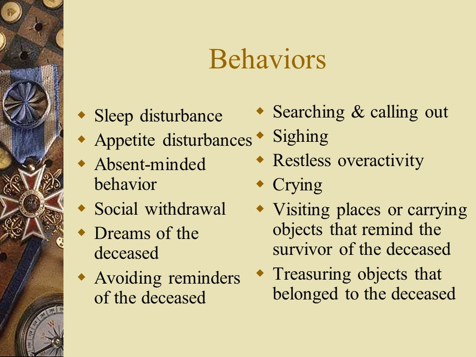 Behaviors Searching & calling out Sleep disturbance Sighing