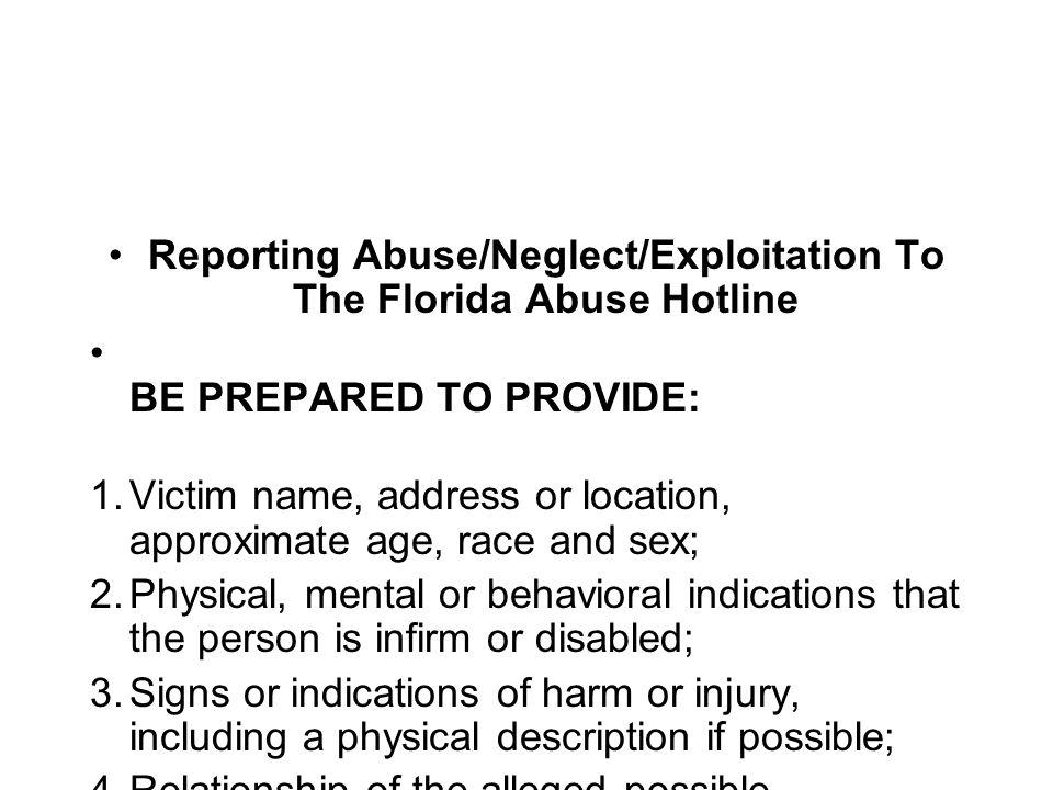 Reporting Abuse/Neglect/Exploitation To The Florida Abuse Hotline