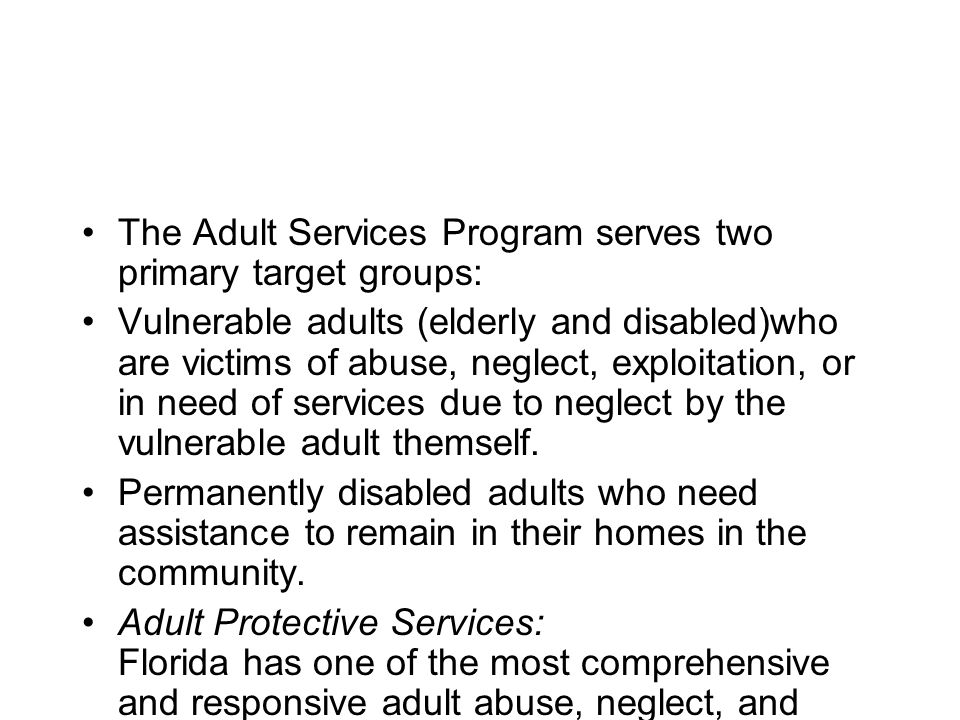 The Adult Services Program serves two primary target groups: