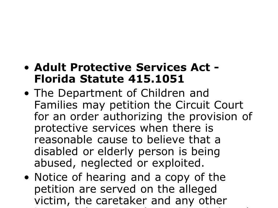 Adult Protective Services Act - Florida Statute 415.1051