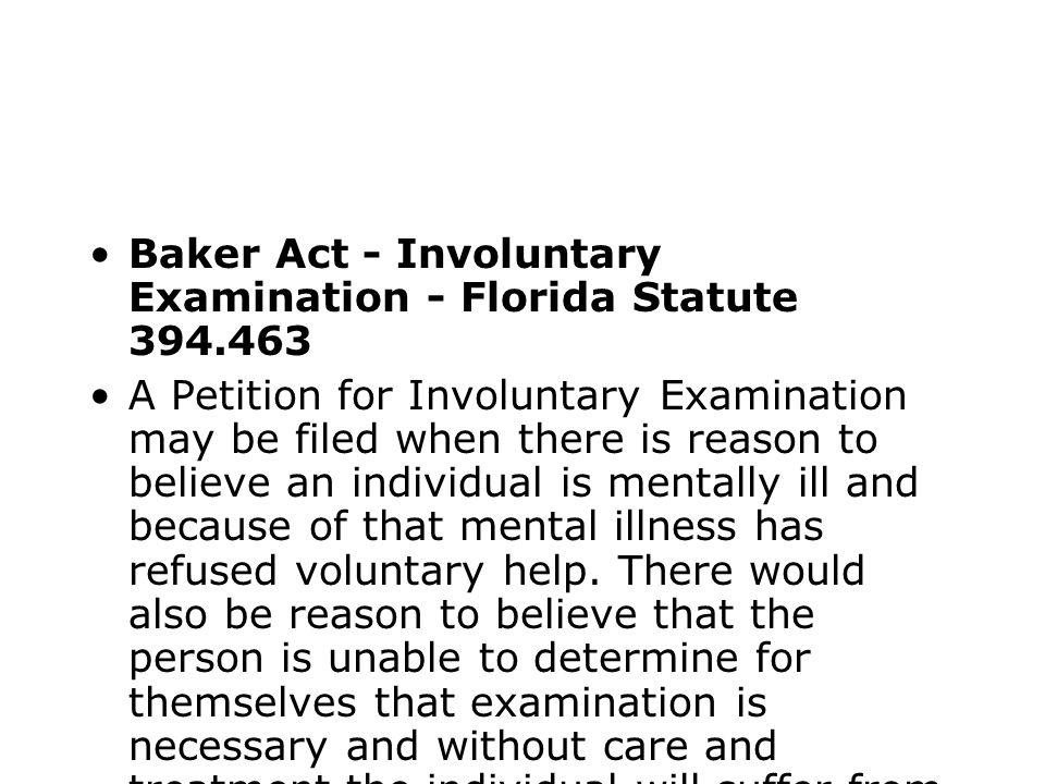 Baker Act - Involuntary Examination - Florida Statute 394.463